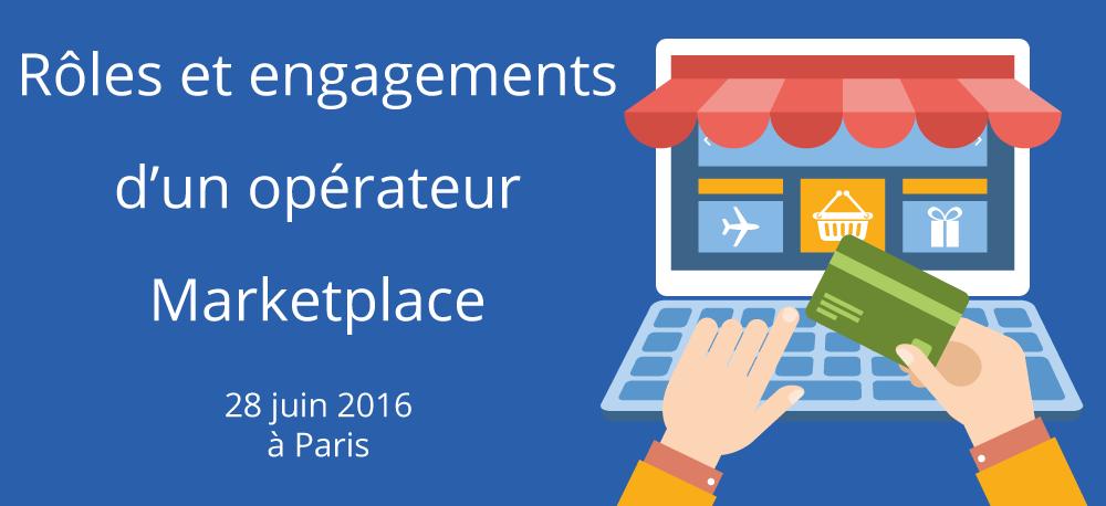 Rôles et engagements d'un opérateur Marketplace - 28 juin 2016 à Paris au cabinet HAAS Avocats