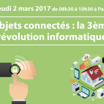 Objets connectés : la 3ème révolution informatique – 2 mars 2017