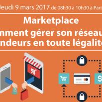 Marketplace : Comment gérer son réseau de vendeurs en toute légalité ? 9 mars 2017