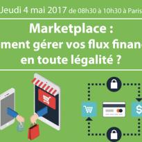 Comment gérer ses flux financiers en toute légalité sur une Marketplace ? 4 mai 2017
