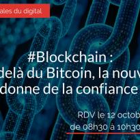 La Blockchain : au-delà du Bitcoin, la nouvelle donne de la confiance – 12 octobre 2017