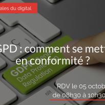 RGPD : comment se mettre en conformité ? 05 octobre 2017