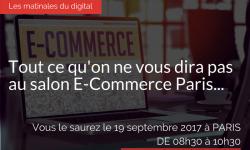 Tout ce qu'on ne vous dira pas au salon E-Commerce Paris