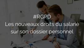 #RGPD – Les nouveaux droits du salariés sur son dossier personnel