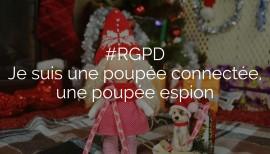 RGPD Je suis unee poupée connectée