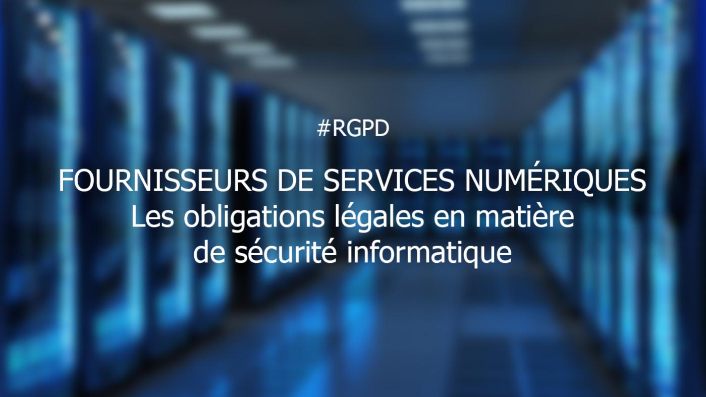 FSN-Fournisseurs de services numériques – les obligations légales en matière de sécurité informatique