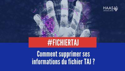 Ffichier TAJ comment supprimer ses informations